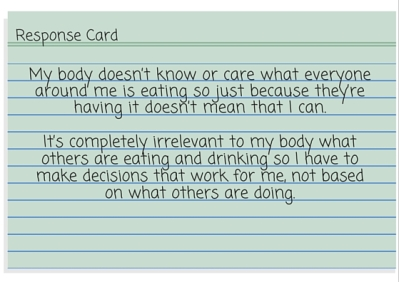 Response Card - It's okay to eat [this unplanned treat] because everyone else is. (4)